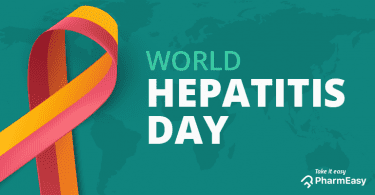World Hepatitis Day: What It Means For You! - PharmEasy