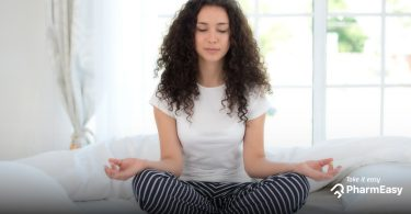 Want To Be Happy? Meditation Is Your Best Bet! - PharmEasy