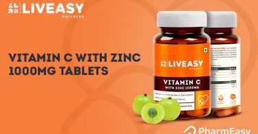 LivEasy Wellness Vitamin C With Zinc 1000mg Tablets: To Strengthen Your Immunity! - PharmEasy