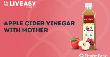 LivEasy Wellness Apple Cider Vinegar With Mother: The Miracle-Juice For Good Health! - PharmEasy